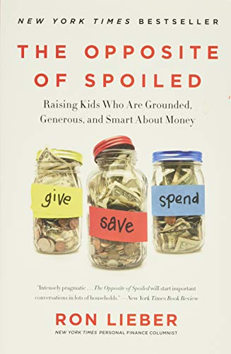 9780062247025: The Opposite of Spoiled: Raising Kids Who Are Grounded, Generous, and Smart About Money