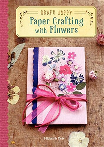 9780062247650: Craft Happy: Paper Crafting with Flowers