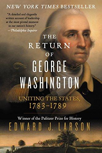 9780062248688: The Return of George Washington: Uniting the States, 1783-1789