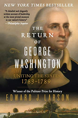 9780062248688: The Return of George Washington: 1783-1789