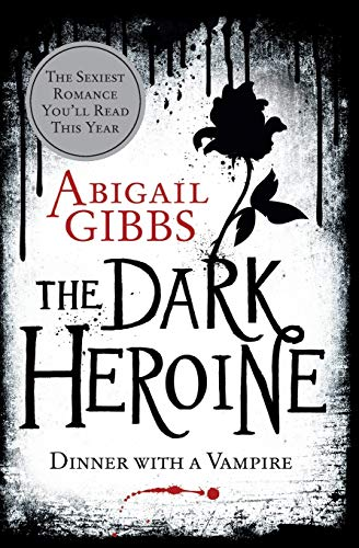 9780062248732: The Dark Heroine: Dinner with a Vampire