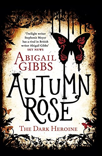 9780062248756: The Dark Heroine 02. Autumn Rose: A Dark Heroine Novel