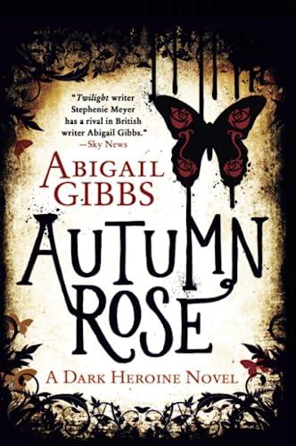 9780062248756: Autumn Rose: A Dark Heroine Novel (Dark Heroine Series)