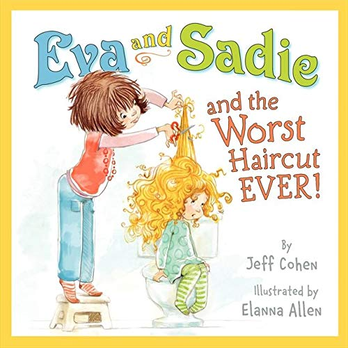 9780062249067: Eva and Sadie and the Worst Haircut EVER!
