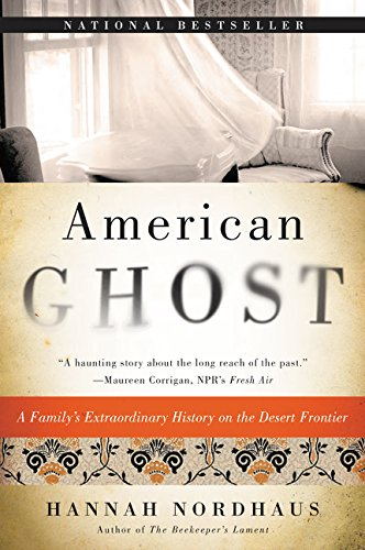 9780062249203: American Ghost: A Family's Extraordinary History on the Desert Frontier