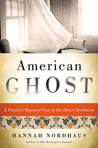9780062249210: American Ghost: A Family's Haunted Past in the Desert Southwest