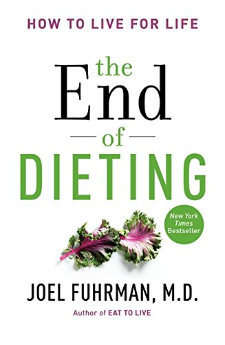 9780062249326: The End of Dieting: How to Live for Life