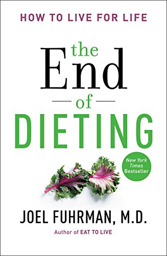 9780062249333: The End of Dieting: How to Live for Life