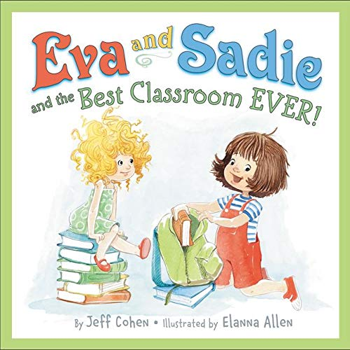 9780062249388: Eva and Sadie and the Best Classroom EVER!