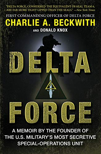 9780062249692: Delta Force: A Memoir by the Founder of the U.S. Military's Most Secretive Special-Operations Unit