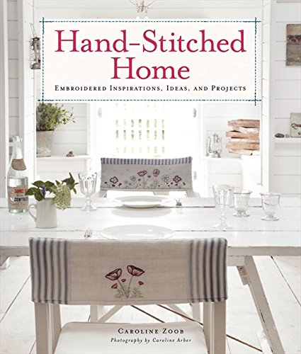9780062250049: Hand-Stitched Home: Embroidered Inspirations, Ideas, and Projects