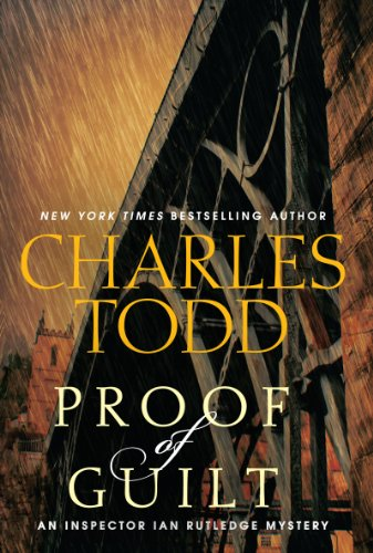 9780062250261: Proof of Guilt: An Inspector Ian Rutledge Mystery (Inspector Ian Rutledge Mysteries)