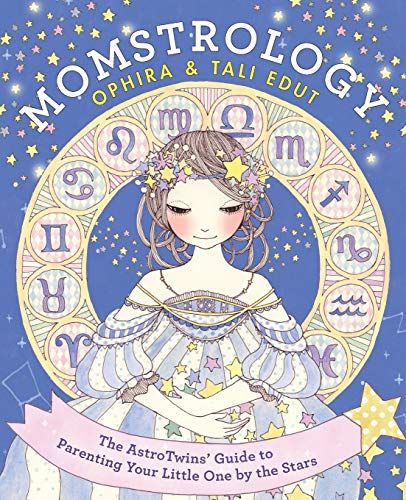 9780062250469: Momstrology: The Astrotwins' Guide to Parenting Your Little One by the Stars
