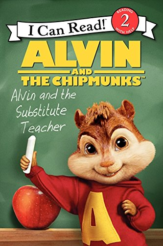 9780062252234: Alvin and the Chipmunks: Alvin and the Substitute Teacher (I Can Read! Reading with Help: Level 2)