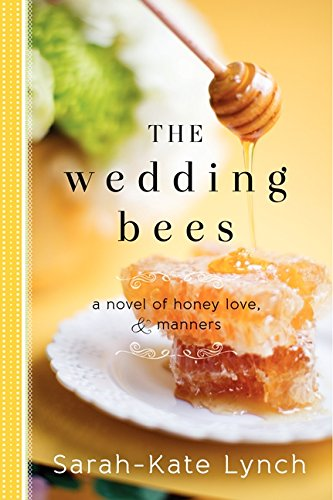 9780062252609: The Wedding Bees: A Novel of Honey, Love, and Manners