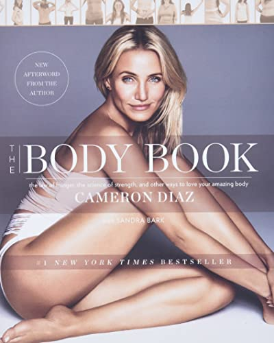 9780062252753: The Body Book: The Law of Hunger, the Science of Strength, and Other Ways to Love Your Amazing Body