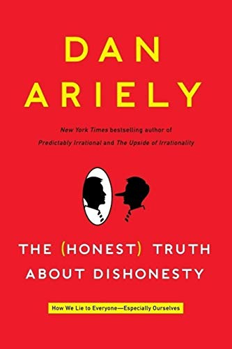 9780062253002: The (Honest) Truth About Dishonesty: How We Lie to Everyone--Especially Ourselves
