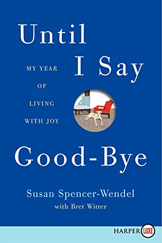 9780062253453: Until I Say Good-Bye: My Year of Living with Joy