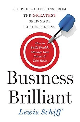 9780062253507: Business Brilliant: Surprising Lessons from the Greatest Self-Made Business Icons