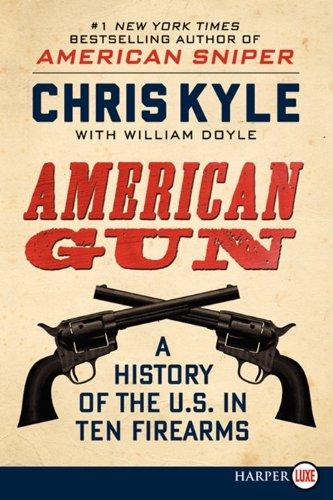 9780062253682: American Gun LP: A History of the U.S. in Ten Firearms
