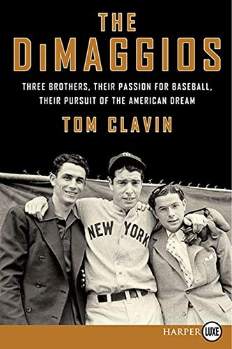 9780062253996: The DiMaggios: Three Brothers, Their Passion for Baseball, Their Pursuit of the American Dream