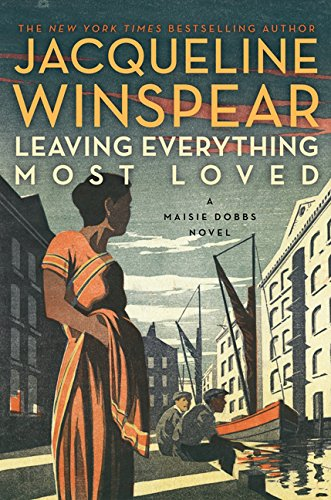 9780062255396: Leaving Everything Most Loved: A Maisie Dobbs Novel
