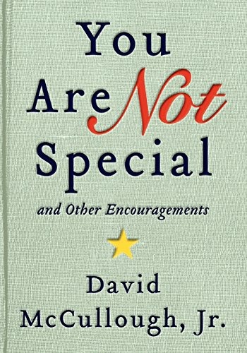 You Are Not Special: . And Other Encouragements (Signed): McCullough, David Jr.