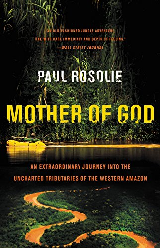 9780062259523: Mother of God: An Extraordinary Journey into the Uncharted Tributaries of the Western Amazon