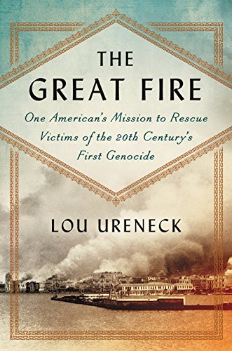 9780062259882: The Great Fire: One American's Mission to Rescue Victims of the 20th Century's First Genocide