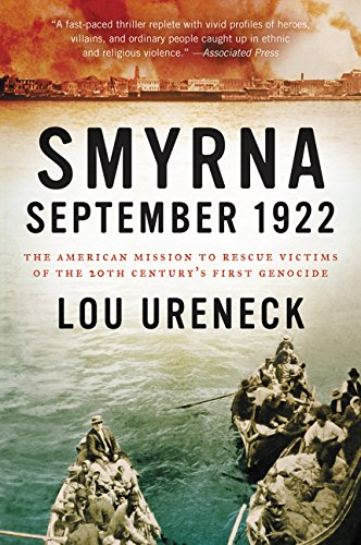 9780062259899: Smyrna, September 1922: The American Mission to Rescue Victims of the 20th Century's First Genocide