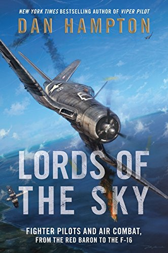 9780062262011: Lords of the Sky: Fighter Pilots and Air Combat, from the Red Baron to the F-16
