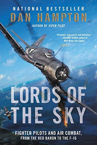 9780062262097: Lords of the Sky: Fighter Pilots and Air Combat, from the Red Baron to the F-16
