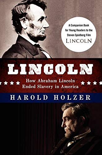 9780062265098: Lincoln: How Abraham Lincoln Ended Slavery in America: A Companion Book for Young Readers to the Steven Spielberg Film (How Abraham Lincoln Ended Salvery in America)