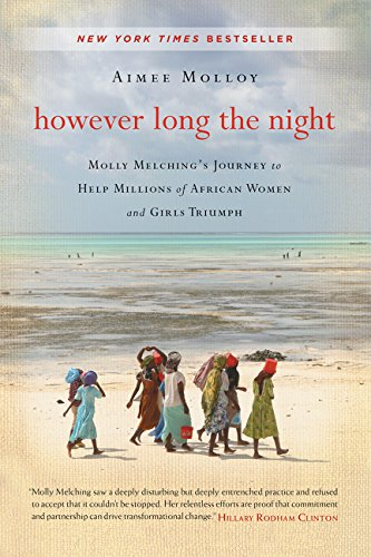 9780062265753: However Long the Night: Molly Melching's Journey to Help Millions of African Women and Girls Triumph