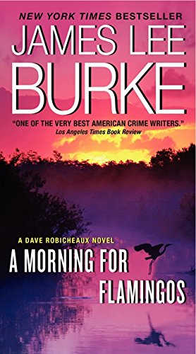 9780062266071: A Morning for Flamingos: A Dave Robicheaux Novel