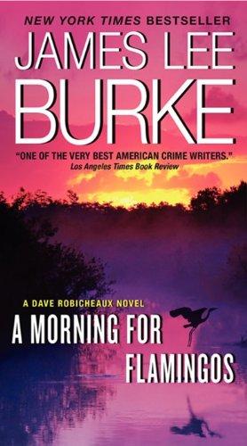 9780062266071: A Morning for Flamingos: A Dave Robicheaux Novel