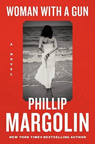Woman with a Gun: A Novel: Phillip Margolin