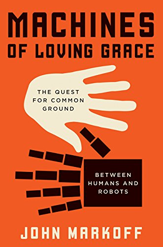 9780062266682: Machines of Loving Grace: The Quest for Common Ground Between Humans and Robots