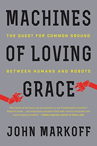 9780062266699: Machines of Loving Grace: The Quest for Common Ground Between Humans and Robots