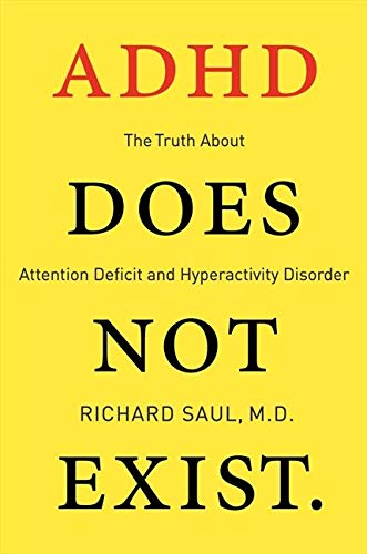 9780062266736: ADHD Does Not Exist: The Truth About Attention Deficit and Hyperactivity Disorder