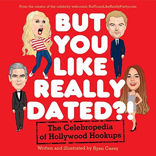 9780062266774: But You Like Really Dated?!: The Celebropedia of Hollywood Hookups