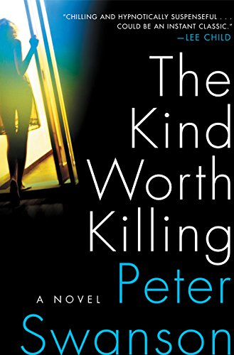 The Kind Worth Killing (Signed First Edition): Peter Swanson