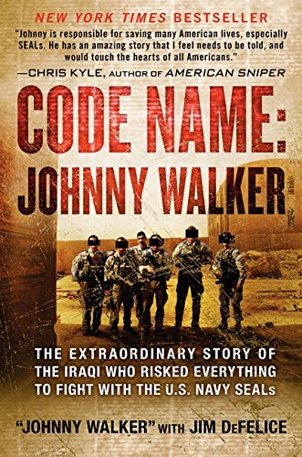 9780062267559: Code Name: Johnny Walker: The Extraordinary Story of the Iraqi Who Risked Everything to Fight with the U.S. Navy SEALs