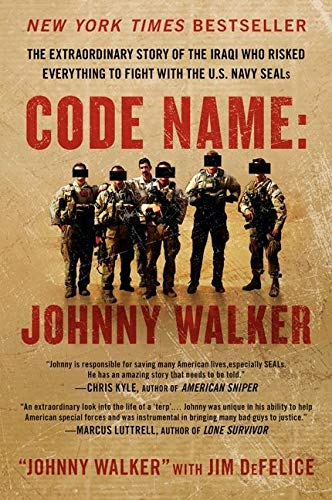 9780062267566: Code Name: Johnny Walker: The Extraordinary Story of the Iraqi Who Risked Everything to Fight with the U.S. Navy SEALs