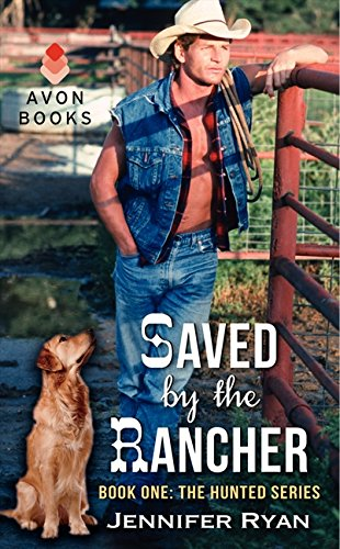 9780062268037: Saved by the Rancher: Book One: The Hunted Series