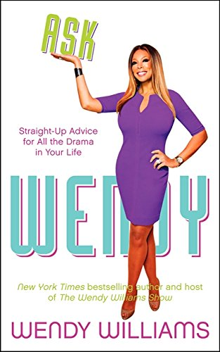 9780062268389: Ask Wendy: Straight-Up Advice for All the Drama in Your Life