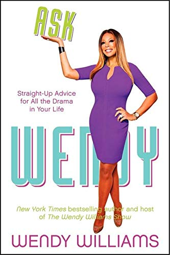 9780062268396: Ask Wendy: Straight-Up Advice for All the Drama in Your Life