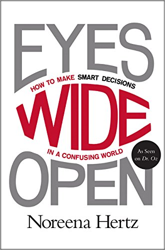 9780062268624: Eyes Wide Open: How to Make Smart Decisions in a Confusing World