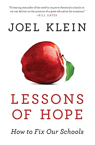 Lessons of Hope: How to Fix Our Schools: Klein, Joel