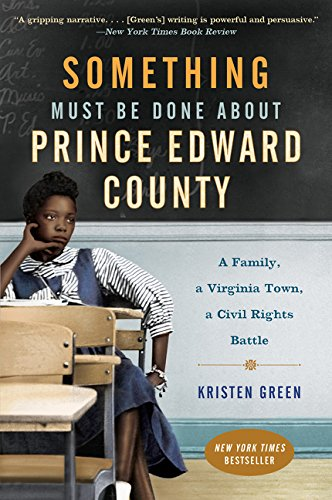 9780062268686: Something Must Be Done About Prince Edward County: A Family, a Virginia Town, a Civil Rights Battle